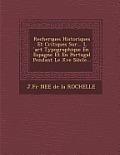Recherques Historiques Et Critiques Sur... L Art Typographique En Espagne Et En Portugal Pendant Le Xve Siecle...