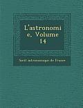 L'Astronomie, Volume 14