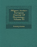 Pfl Gers Archiv: European Journal of Physiology, Volume 61