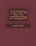 Vom Franz Sischen Versbau Alter Und Neuer Zeit: Zusammenstellung Der Anfangsgr Nde