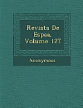 Revista de Espa A, Volume 127
