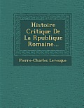 Histoire Critique de La R Publique Romaine...