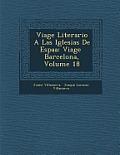 Viage Literario a Las Iglesias de Espa a: Viage Barcelona, Volume 18