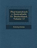 Pharmazeutische Zentralhalle Fur Deutschland, Volume 17