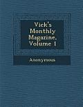 Vick's Monthly Magazine, Volume 1
