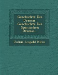 Geschichte Des Dramas: Geschichte Des Spanischen Dramas...
