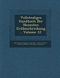Vollst Ndiges Handbuch Der Neuesten Erdbeschreibung, Volume 12