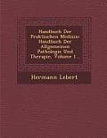 Handbuch Der Praktischen Medizin: Handbuch Der Allgemeinen Pathologie Und Therapie, Volume 1...