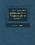 Journal Politique Des Empires, Contenant Le R Ecit Des Prinxipaux Evlenemens Politiques & Autres, Volume 2, Issues 1-26...