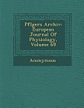 Pfl Gers Archiv: European Journal of Physiology, Volume 69