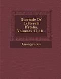 Giornale de' Letterati D'Italia, Volumes 17-18...