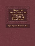 Plays: 2nd Series: Love and Geography (Geografi Og Kjaerlighed)