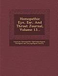 Homopathic Eye, Ear, and Throat Journal, Volume 13...