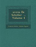 Uvres de Schiller .., Volume 4