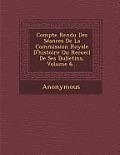 Compte Rendu Des Seances de La Commission Royale D'Histoire Ou Recueil de Ses Bulletins, Volume 6...