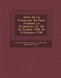 Actes de La Commune de Paris Pendant La R Volution: S R. Du 25 Juillet 1789 Au 8 Octobre 1790