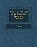 Bulletin Des Lois de La R Publique Franc Aise, Volume 9