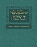 Miscellany of the Maitland Club: Consisting of Original Papers and Other Documents Illustrative of the History and Literature of Scotland, Volume 3...