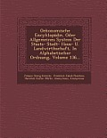 Oekonomische Encyklopadie, Oder Allgemeines System Der Staats- Stadt- Haus- U. Landwirthschaft, in Alphabetischer Ordnung, Volume 136...