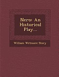 Nero: An Historical Play...