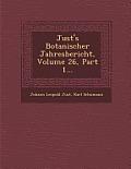 Just's Botanischer Jahresbericht, Volume 26, Part 1...