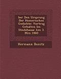 Ber Den Ursprung Der Homerischen Gedichte: Vortrag Gehalten Im St Ndehause Am 3. M Rz 1860