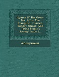 Hymns of His Grace. No. 1: For the Evangelist, Church, Sunday School, and Young People's Society, Issue 1...