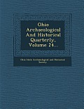 Ohio Archaeological and Historical Quarterly, Volume 24...