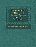 Memorials of Mrs. Mary Sarson Cooper, Late of Dunstable...