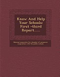 Know and Help Your Schools: First -Third Report......
