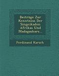 Beitrage Zur Kenntniss Der Singcikaden Afrikas Und Madagaskars...