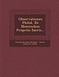 Observationes Philol. de Nominibus Propriis Sacris...