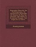 Biographie Nouvelle Des Contemporains, Ou Dictionnaire Historique Et Raisonn de Tous Les Hommes, Qui Depuis La R Volution Fran Aise, Ont Acquis de La