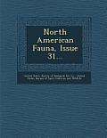 North American Fauna, Issue 31...