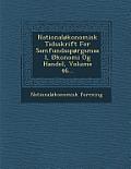 Nationalokonomisk Tidsskrift for Samfundssporgsmaal, Okonomi Og Handel, Volume 46...