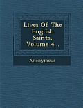 Lives of the English Saints, Volume 4...