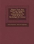 Elegies: Trad. Dans Toute Leur Integrite, Avec Des Notes Interpretatives Du Texte Et de La Mythologie de L'Auteur ......