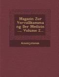Magazin Zur Vervollkommung Der Medizin ..., Volume 2...