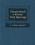 Theatralische Kreuz- Und Querz GE