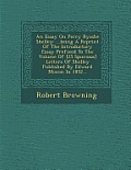 An Essay on Percy Bysshe Shelley: ...Being a Reprint of the Introductory Essay Prefixed to the Volume of [25 Spurious] Letters of Shelley Published by