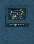 Manuel de L'Amateur de Livres Du Xixe Siecle, 1801-1893: A-Z...