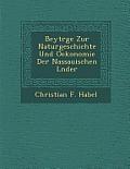 Beytr GE Zur Naturgeschichte Und Oekonomie Der Nassauischen L Nder