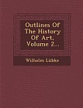 Outlines of the History of Art, Volume 2...