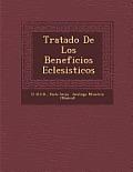 Tratado de Los Beneficios Eclesi Sticos