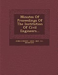 Minutes of Proceedings of the Institution of Civil Engineers...