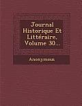 Journal Historique Et Litteraire, Volume 30...