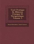 Trait Pratique de M Decine Clinique Et Th Rapeutique, Volume 3