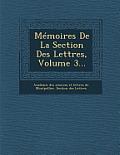 Memoires de La Section Des Lettres, Volume 3...