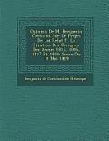 Opinion de M. Benjamin Constant Sur Le Projet de Loi Relatif La Fixation Des Comptes Des Ann Es 1815, 1816, 1817 Et 1818: S Ance Du 14 Mai 1819