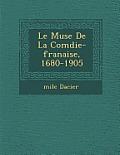 Le Mus E de La Com Die-Fran Aise, 1680-1905
